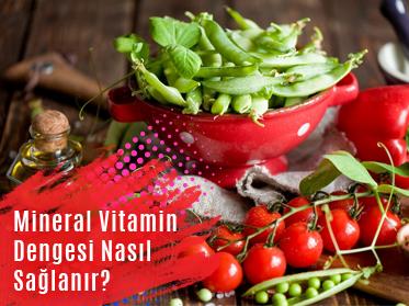 mineral vitamin dengesi nasil saglanir - Mineral Vitamin Dengesi Nasıl Sağlanır?