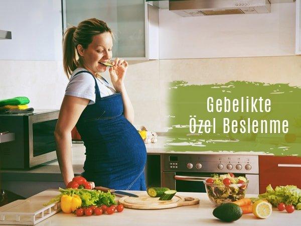 gebelikte ozel beslenme - Halkalı Diyetisyen ve Gebelik Dönemi Tavsiyeleri için Merve Diyet Yanınızda