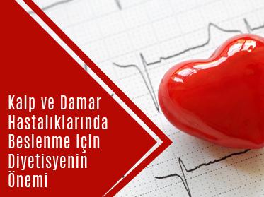 kalp ve damar hastaliklarinda beslenme icin diyetisyenin onemi - Kalp ve Damar Hastalıklarında Beslenme için Diyetisyenin Önemi