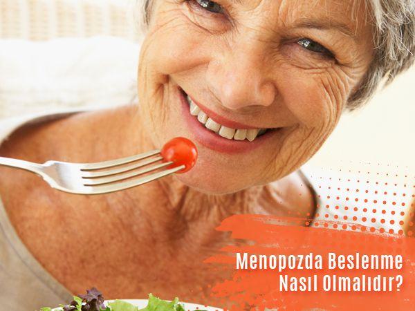 menopozda beslenme nasil olmalidir - Menopoz Döneminde Nasıl Beslenmeliyim?