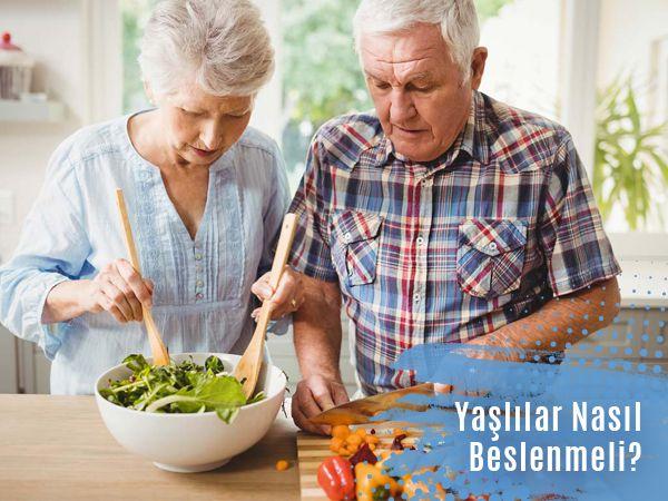 yaslilar nasil beslenmeli - Yaşlılar İçin Diyetisyen Tavsiyeleri